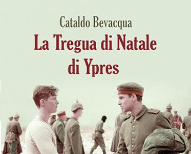 """Copertina del libro di Cataldo Bevacqua """"La tregua di Natale di Ypres"""""""