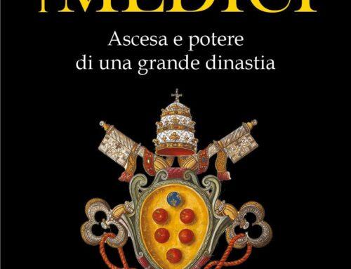 I Medici. Ascesa e Potere di una Grande Dinastia: un Libro da non Perdere